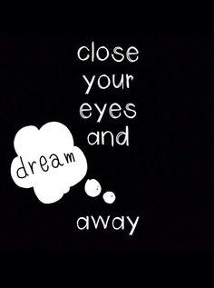 Dream away...♥