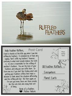 A Post Card from Mother Nature: Ruffled Feathers Ruffled Feathers, Old Quotes, Mother Nature, Messages, Sayings, Cards, Inspiration, Biblical Inspiration, Lyrics
