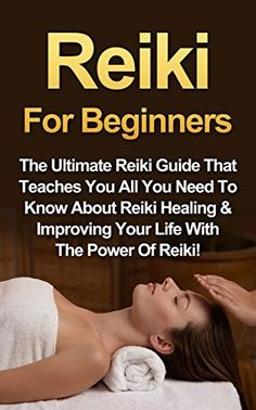 Reiki: Reiki For Beginners: The Ultimate Reiki Guide That Teaches You All You Need To Know About Reiki Healing & Improving Your Life With The Power Of Reiki! by Amber Rainey http://www.amazon.com/dp/B011XUDNDG/ref=cm_sw_r_pi_dp_-TC.vb1XB3X86
