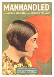 1924. Manhandled. Swanson is a poor working girl slaving away in the bargain basement of a department store...