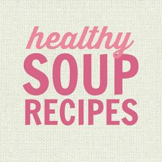 Healthy Soup Recipes from Southern In Law