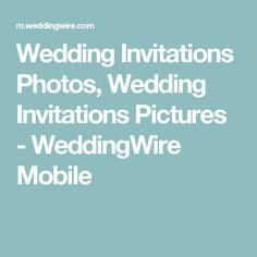 Wedding Invitations Photos, Wedding Invitations Pictures - WeddingWire Mobile