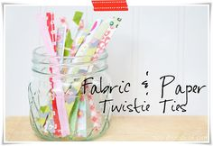 Fabric and Paper Twistie Ties - really easy with endless possibilities!