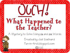 Clues using ou and ow words--find out how the teacher got hurt since she has a band-aid on her forehead