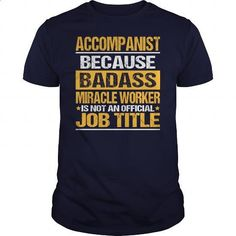 Awesome Tee For Accompanist #fashion #T-Shirts. CHECK PRICE => https://www.sunfrog.com/LifeStyle/Awesome-Tee-For-Accompanist-138950175-Navy-Blue-Guys.html?60505