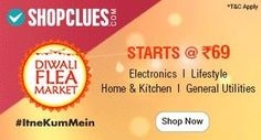 Shopclues Diwali Flea Market on Electronics, Lifestyle, Home & Kitchens and More