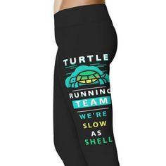 SHERRIE! Check Out These Amazing 'Turtle Running Team We're Slow As Hell - Fitness and Wit Leggings! Another amazing product from our Fitness and Wit Collection! Click To Learn More!