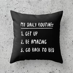 My Daily Routine Funny Pillow