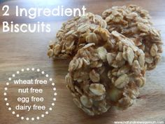 2 Ingredient Biscuits Vital Stats: wheat free, dairy free, nut free, egg free, can be gluten free
