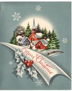 Snowflake Holly Charming Town Home House Church Snow VTG Christmas Greeting Card Retro Christmas Tree, Vintage Christmas Images, Old Christmas, Old Fashioned Christmas, Christmas Scenes, Vintage Holiday, Christmas Pictures, Christmas Crafts, Christmas Decorations