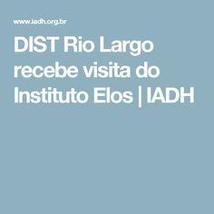 DIST Rio Largo recebe visita do Instituto Elos | IADH