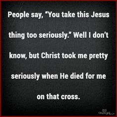 """I so agree with Beth Moore on what she said about this. She said """"i don't think Jesus is going to say to me in heaven: u know Mari, u really made too big a deal out of me!"""" Think about it!  What is more important than Jesus and your salvation to live eternally with Him? This life on earth is but a moment...eternity is a long time!-  ❥-Mari Marxuach Parrilla"""