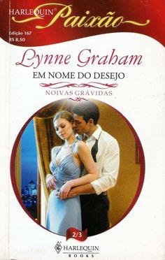 Meus Romances Blog: Em Nome Do Desejo - Lynne Graham - Harlequin Paixã...