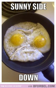 Sunny Side Down…