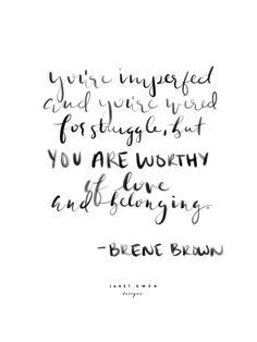You are worthy of love rose and marble bedroom Words Quotes, Life Quotes, Quotes Quotes, Deep Quotes, Sayings, The Words, Brene Brown Zitate, Brave Quotes, Inspirational Quotes About Strength