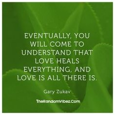 Love Heals Quotes