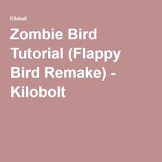 Zombie Bird Tutorial (Flappy Bird Remake) - Kilobolt