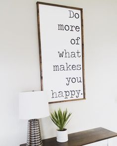 Do More Of What Makes You Happy ~ Made from quality wood | latex paint | wood stain ~ All signs come ready to hang with wire backing ~ Measurements are approx