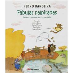 Livro - Fábulas Palpitas: Recontadas em Versos e Comentadas - Pedro Bandeira - Infantil - de 4 a 10 anos no Extra.com.br
