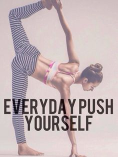 Push yourself everyday. You are beautiful + you are worth it #TheYogaBox #YogiQuotes