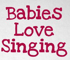 Babies Love Singing, so here is a list of the best Songs For Babies 6 -18 months, to aid development.
