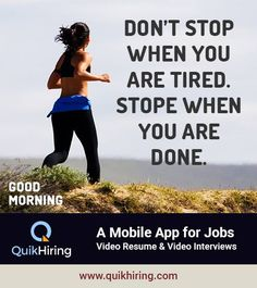 Don't stop when you are tired. Make your video resumes free on QuikHiring job app. Video Resume, Dont Stop, Job Posting, You Videos, Job Search, Mobile App, Tired, Interview, Mobile Applications