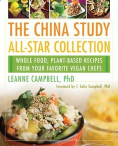 Booktopia has The China Study All-Star Collection, Whole Food, Plant-Based Recipes from Your Favorite Vegan Chefs by LeAnne Campbell, PhD. Buy a discounted Paperback of The China Study All-Star Collection online from Australia's leading online bookstore. Plant Based Eating, Plant Based Diet, Plant Based Recipes, Vegetable Recipes, Whole Food Recipes, Vegan Recipes, Dessert Recipes, Dessert Food, Seafood Recipes