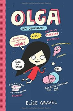 Olga We're out of Here by Elise Gravel Elise Gravel, Roman, Female Protagonist, Summer Reading Lists, Bizarre, Comic Panels, Classic Comics, Early Literacy, Lectures