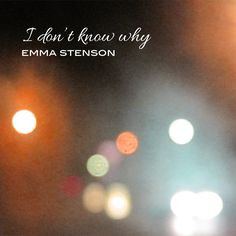 CD Cover - Emma Stenson /I don't know why