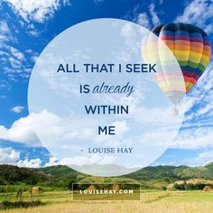 All that I seek is already within me.