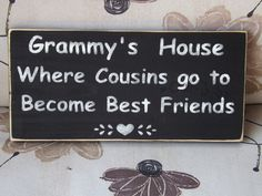 Grammy's House where cousins go to become best friends