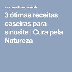 3 ótimas receitas caseiras para sinusite | Cura pela Natureza