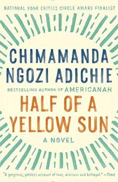 """Read """"Half of a Yellow Sun"""" by Chimamanda Ngozi Adichie available from Rakuten Kobo. With her award-winning debut novel, Purple Hibiscus, Chimamanda Ngozi Adichie was heralded by the Washington Post Book W. Chimamanda Ngozi Adichie, The Reader, Margaret Atwood, First Class, Date, Reading Lists, Book Lists, Happy Reading, Closer"""