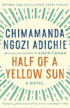 Half of a Yellow Sun by Chimamanda Ngozi Adichie…