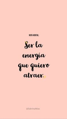 Nota mental Inspirational Phrases, Motivational Phrases, Spanish Phrases, Spanish Quotes, Positive Mind, Positive Vibes, Cool Words, Wise Words, Best Quotes
