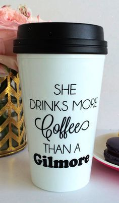 She Drinks More Coffee Than A Gilmore \/ black and white travel coffee mug - quote - inspirational mug - coffee - luke's diner : TheTrendySparrow - etsy If I was a coffee drinker I would love this.