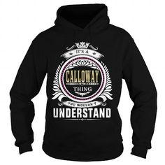 Cool  calloway  Its a calloway Thing You Wouldnt Understand  T Shirt Hoodie Hoodies YearName Birthday T-Shirts
