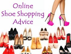 Online shoe shopping advice! More and more women are deciding not to go into physical stores, happily buying their shoes online. #shoeshopping @onlineadvice