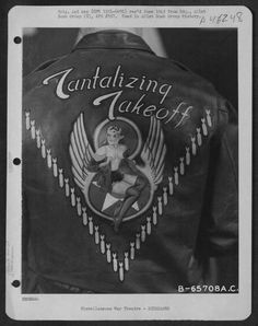 "Bomber Jacket: ""Tantalizing Takeoff"" (613th Bomb Squadron, 401st Bomb Group), 1945."