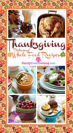 Delicious & Healthy Whole Food Thanksgiving Recipes on FamilyFreshCooking.com