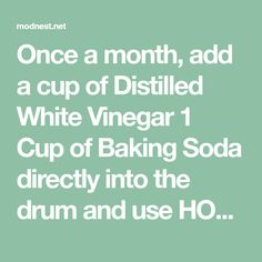 Once a month, add a cup of Distilled White Vinegar 1 Cup of Baking Soda directly into the drum and use HOT water for washing. Then, I add about cup of vinegar into the fabric softener compartment and cup of baking soda into the detergent compartment. Set the wash on Quick Wash with HOT water and High Spin Cycle. If the mold situation is really bad,use bleach instead of vinegar and baking soda. But make sure you run a few empty cycles just with hot water before doing a load of wash…