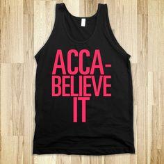 Acca-Believe It (tank) $31.99 http://skreened.com/waverly/acca-believe-it-tank#