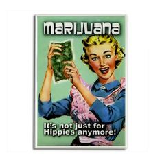"""Marijuana It's not just for hippies anymore"" parody #poster on #CafePress.  #zeitgeberenzyme More ""I Love #Weed"" #tshirts and gifts at: http://www.zazzle.com/thenaughtynook/marijuana?rf=238479042766184488 and http://www.cafepress.com/thenaughtynook/s_marijuana?aid=78178956 #marijuana #cannabis #ganja #doobie #spleef #pot #hash"