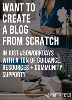 Want to Build a Blog from Scratch in #50Workdays? - by Regina [for bloggers + freelancers + creative businesses] | blogging tips
