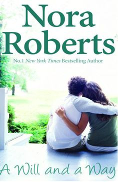 Nora Roberts - A Will and a Way