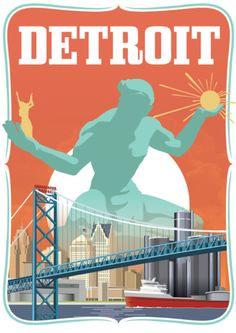 A colorful poster of Detroit's landmarks:  The Spirit of Detroit statue, the downtown skyline, & the Ambassador Bridge which connects the USA to Canada.