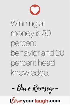 Dave Ramsey inspirational quote: Winning at money is 80 percent behavior and 20 percent head knowledge. Financial Guru, Financial Quotes, Financial Peace, Financial Literacy, David Ramsey, This Is Us Quotes, Quotes To Live By, Budget Quotes, Finance