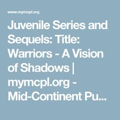 Juvenile Series and Sequels: Title: Warriors - A Vision of Shadows | mymcpl.org - Mid-Continent Public Library