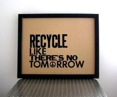 Recycle, recycle, recycle!