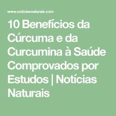 10 Benefícios da Cúrcuma e da Curcumina à Saúde Comprovados por Estudos   Notícias Naturais